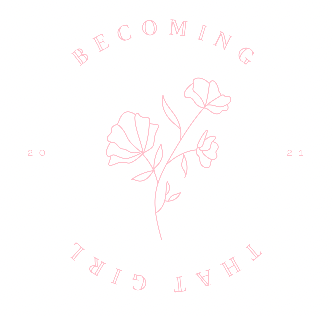Becoming That Girl
